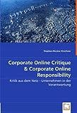 Corporate Online Critique & Corporate Online Responsibility: Kritik aus dem Netz - Unternehmen in der Verantwortung
