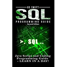 SQL Programming: Java Script and Coding Programming Guide: Learn In A Day! by Os Swift (2016-01-07)