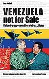 Venezuela - not for sale! (Edition Zeitgeschichte) - Ingo Niebel