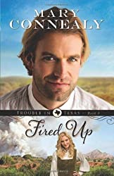 [ Fired Up (Trouble In Texas #02) ] By Connealy, Mary (Author) [ Sep - 2013 ] [ Paperback ]