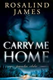 Carry Me Home (Paradise, Idaho) by Rosalind James