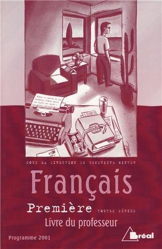 Français, 1ère (Livre du professeur)