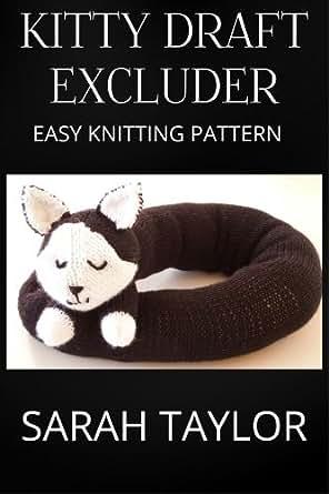 Draught Excluder Knitting Pattern : Kitty Draft Excluder - Easy Knitting Pattern eBook: Sarah Taylor: Amazon.co.u...