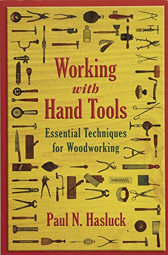 Working with Hand Tools: Essential Techniques for Woodworking por Paul N. Hasluck