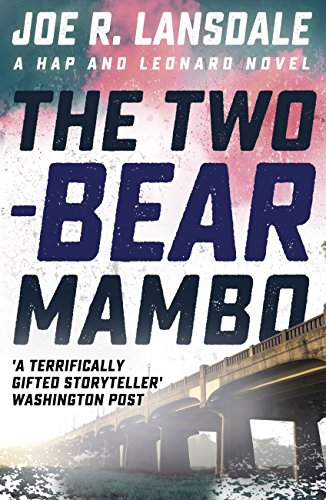 The Two-Bear Mambo: Hap and Leonard Book Three (Hap and Leonard Thrillers 3)