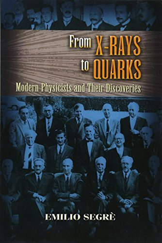 From X-rays to Quarks (Dover Classics of Science & Mathematics)