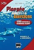 Plongée plaisir : 1200 exercices et problèmes résolus - Niveaux 4, 5 et monitorats