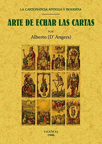 Arte de echar las cartas: La cartomancia antigua y moderna (General)