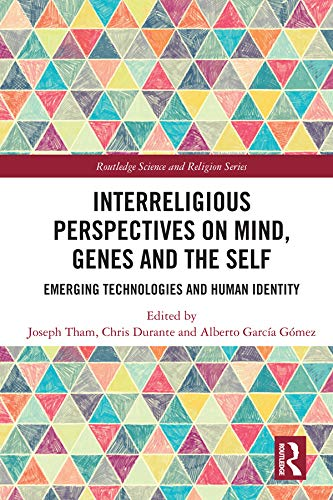 Interreligious Perspectives on Mind, Genes and the Self: Emerging Technologies and Human Identity (Routledge Science and Religion Series) Descargar PDF Gratis