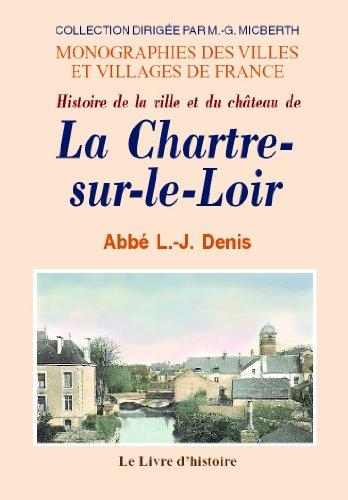 La Chartre-Sur-le-Loir (Histoire de la Ville et du Chateau de)