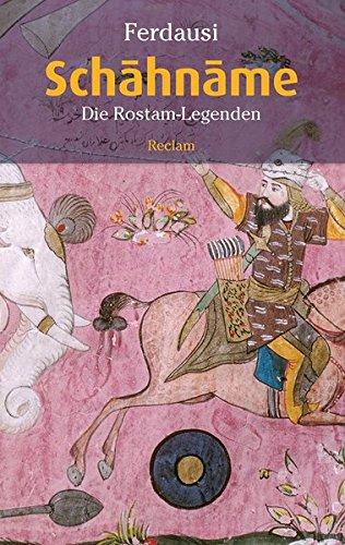 Schahname: Die Rostam-Legenden (Reclam Taschenbuch)