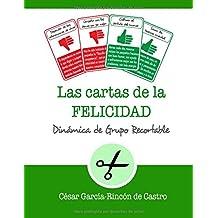 Las cartas de la Felicidad: Dinámica de grupo recortable (Dinámicas de Grupo Recortables)