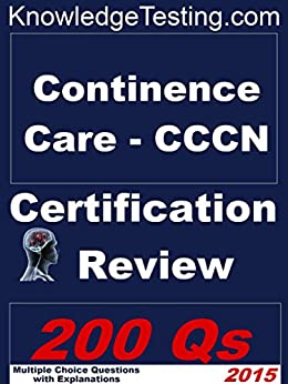 Continence Care - Cccn Certification Review (certification In Continence Care Book 1) por Lou Anne Kountz epub
