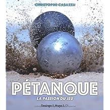 Pétanque - La passion du jeu de Christophe Casazza (26 mai 2011) Broché