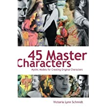 45 Master Characters by Victoria Schmidt (2007-08-15)