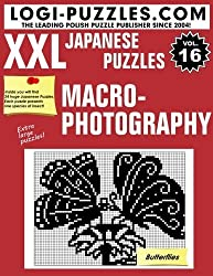 XXL Japanese Puzzles: Macrophotography (Volume 16) by LOGI Puzzles (2016-04-05)