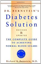 Dr Bernstein's Diabetes Solution: Complete Guide to Achieving Normal Blood Sugars by Richard K. Bernstein (2007-04-05)