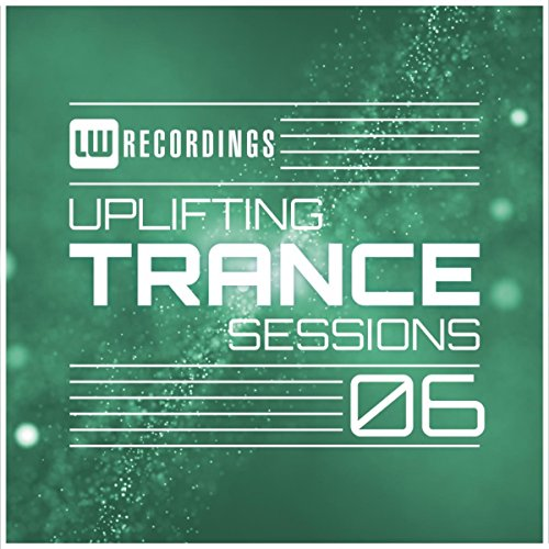 Uplifting Trance Sessions, Vol. 06