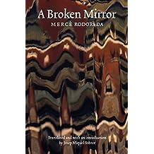 A Broken Mirror (European Women Writers) by Merce Rodoreda (2006-04-01)