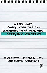 A Very Short, Fairly Interesting and Reasonably Cheap Book About Studying Strategy (Very Short, Fairly Interesting & Cheap Books) (Very Short, Fairly Interesting & Cheap Books)