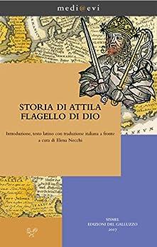 Storia di Attila flagello di Dio (medi@evi. digital medieval folders) di [Anonimo]