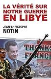 Image de La vérité sur notre Guerre en Libye (Documents)