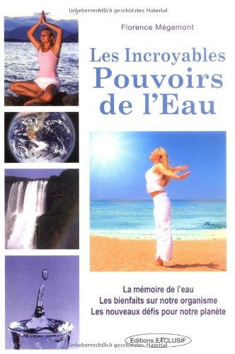 Les incroyables pouvoirs de l'eau par Florence Mégemont
