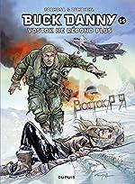 Buck Danny - Tome 56 - Vostok ne répond plus... de Zumbiehl Frédéric