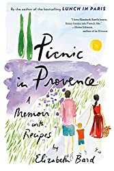 Picnic in Provence: A Memoir with Recipes (English Edition)
