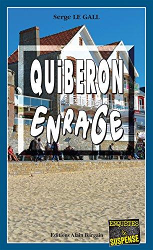 Quiberon enrage: Polar sur les terres bretonnes (Enqutes & Suspense)