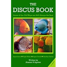 The Discus Book 2nd Edition:Some of the Old Ways Are Still Always The Best