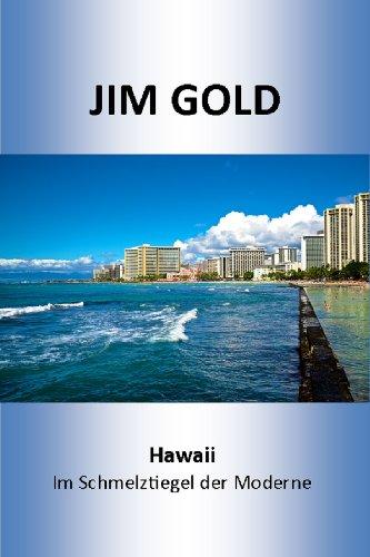Hawaii - Im Schmelztiegel der Moderne. (Native Prinzessin)