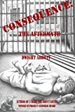 CONSEQUENCE: the aftermath: Sequel to I Cried, You Didn't Listen by Dwight Edgar Abbott (2012-06-18)