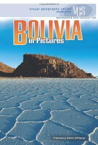 Bolivia in Pictures (Visual Geography (Twenty-First Century)) by Francesca Davis DiPiazza (2008-03-01)