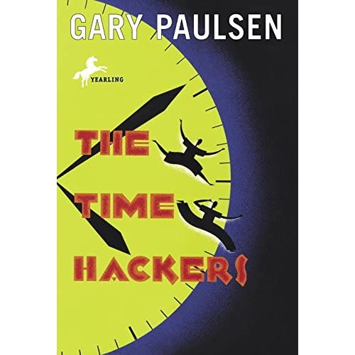 [(The Time Hackers)] [By (author) Gary Paulsen] published on (August, 2006)