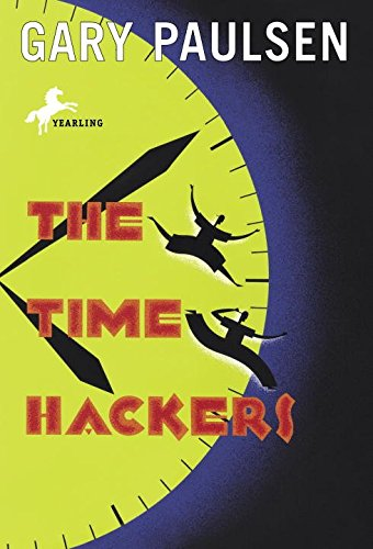 [(The Time Hackers)] [By (author) Gary Paulsen] published on (August, 2006) par Gary Paulsen
