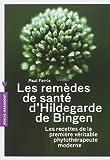LES REMEDES D'HILDEGARDE DE BIGEN de Paul Ferris (20 février 2013) Broché
