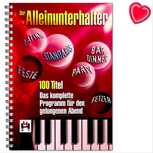Der Alleinunterhalter - komplettes Abendprogramm für Anfänger und Profis - Material für einen 5-6 stündigen Abend - Notenbuch mit bunter herzförmiger Notenklammer - BOE6261 9783865436511