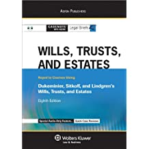 Casenote Legal Briefs: Wills, Trusts & Estates Keyed to Dukeminier, Sitkoff and Lindgren's Will's Trusts and Estates, 8th Ed
