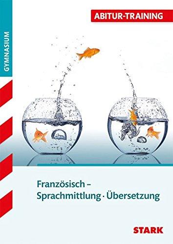STARK Abitur-Training - Französisch Sprachmittlung/Übersetzung