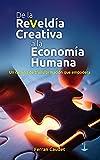 De la Reveldía Creativa a la Economía Humana: Un camino de transformación que empodera