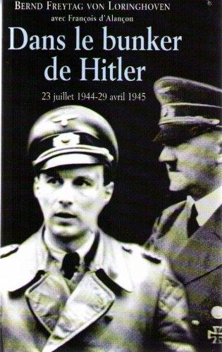 Dans le Bunker de Hitler : 23 juillet 1944-29 avril 1945