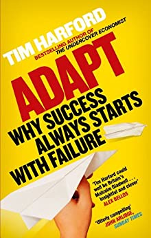 Adapt: Why Success Always Starts with Failure (English Edition) de [Harford, Tim]