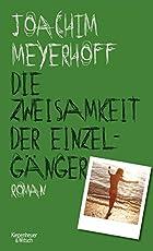 Die Zweisamkeit der Einzelgänger: Roman (Alle Toten fliegen hoch, Band 4)