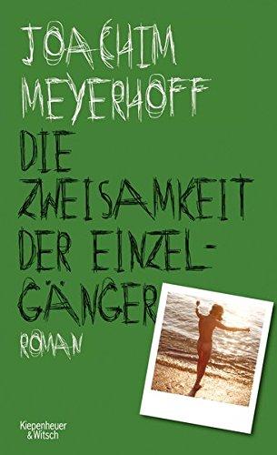 Buchseite und Rezensionen zu 'Die Zweisamkeit der Einzelgänger: Roman (Alle Toten fliegen hoch, Band 4)' von Joachim Meyerhoff