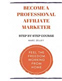 Become a professional affiliate marketer