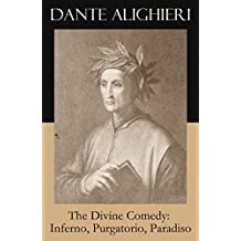 The Divine Comedy: Inferno, Purgatorio, Paradiso (3 Classic Unabridged Translations in one eBook: Cary's + Longfellow's + Norton's Translation + Original Illustrations by Gustave Doré)