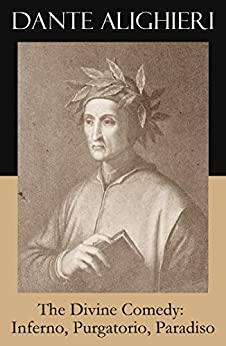 The Divine Comedy: Inferno, Purgatorio, Paradiso (3 Classic Unabridged Translations in one eBook: Cary's + Longfellow's + Norton's Translation + Original Illustrations by Gustave Doré) by [Dante Alighieri]