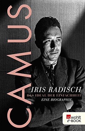Buchseite und Rezensionen zu 'Camus: Das Ideal der Einfachheit. Eine Biographie' von Iris Radisch