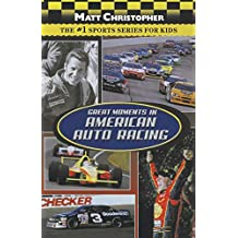 Great Moments in American Auto Racing (Matt Christopher Sports)